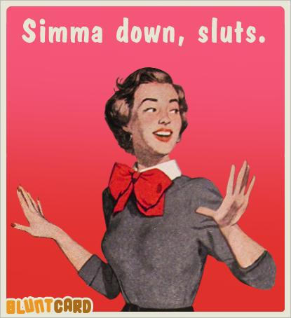 simma down sluts