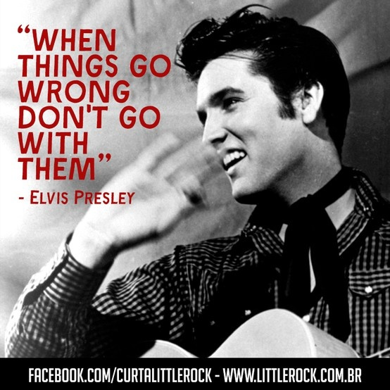 elvis things go wrong